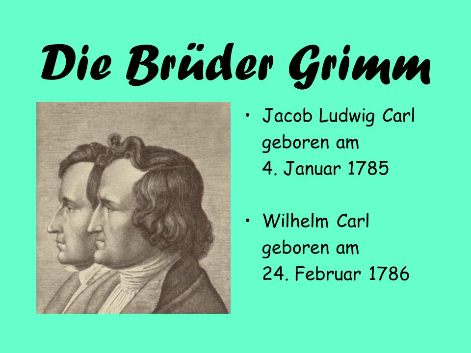 die brder grimm jacob ludwig carl geboren am 4 januar 1785 - Bruder Grimm Lebenslauf