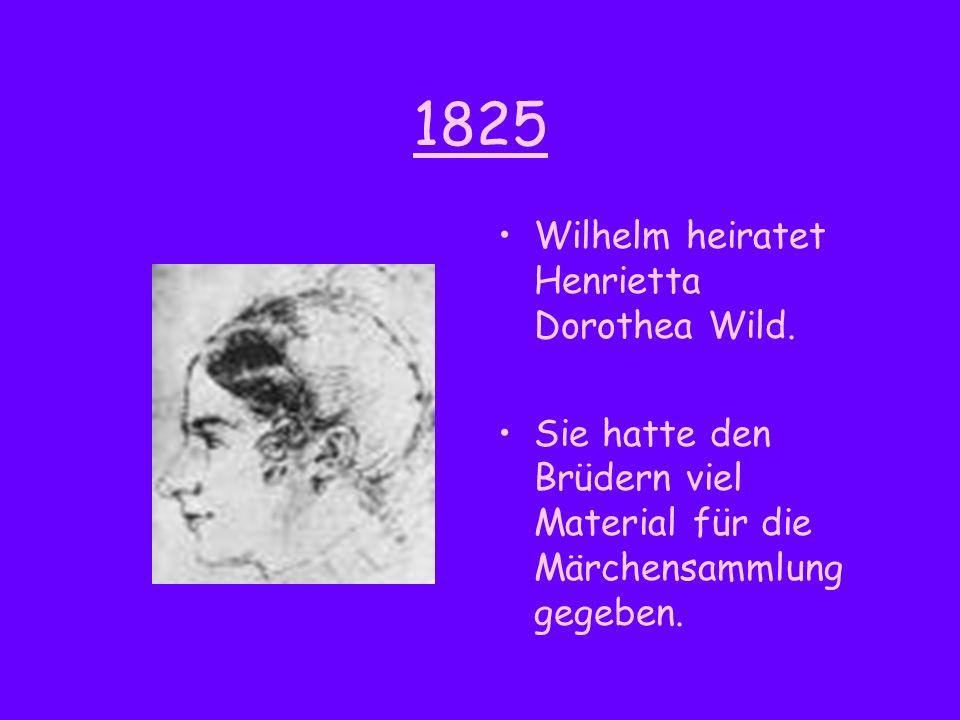 1825 Wilhelm heiratet Henrietta Dorothea Wild.