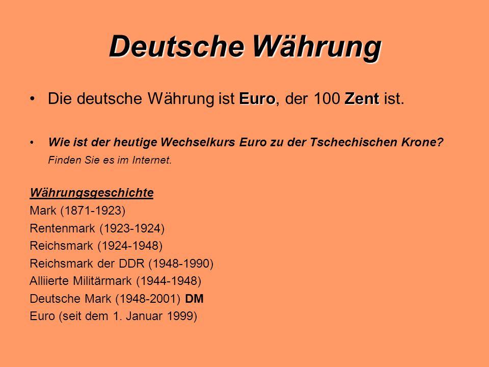 Deutsche Währung Die deutsche Währung ist Euro, der 100 Zent ist.