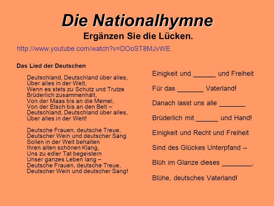 Die Nationalhymne Ergänzen Sie die Lücken.