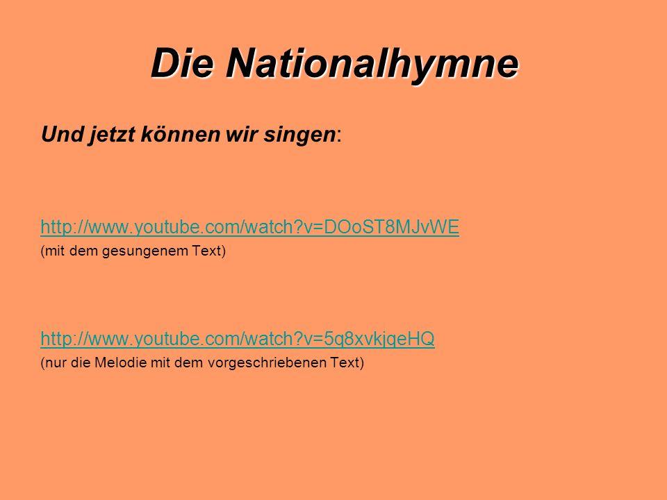 Die Nationalhymne Und jetzt können wir singen: