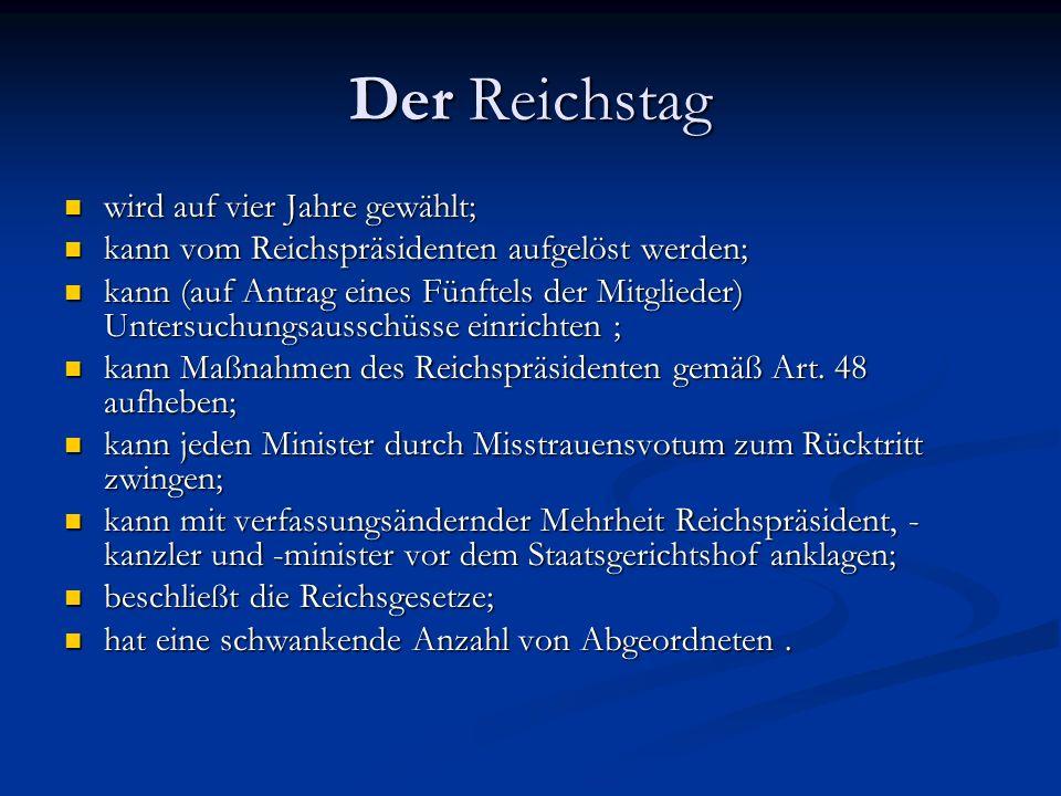 Der Reichstag wird auf vier Jahre gewählt;