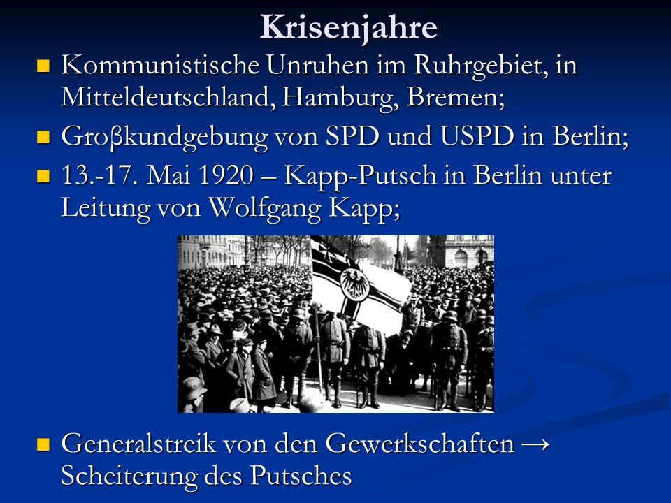 Krisenjahre Kommunistische Unruhen im Ruhrgebiet, in Mitteldeutschland, Hamburg, Bremen; Groβkundgebung von SPD und USPD in Berlin;