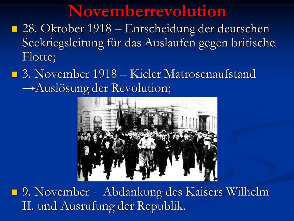 Novemberrevolution 28. Oktober 1918 – Entscheidung der deutschen Seekriegsleitung für das Auslaufen gegen britische Flotte;