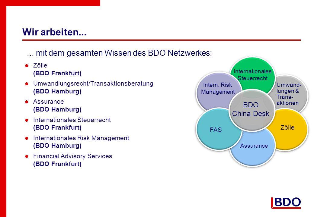 Wir arbeiten... ... mit dem gesamten Wissen des BDO Netzwerkes: BDO
