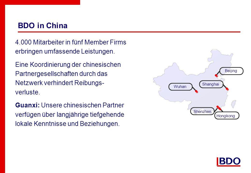 BDO in China 4.000 Mitarbeiter in fünf Member Firms erbringen umfassende Leistungen.