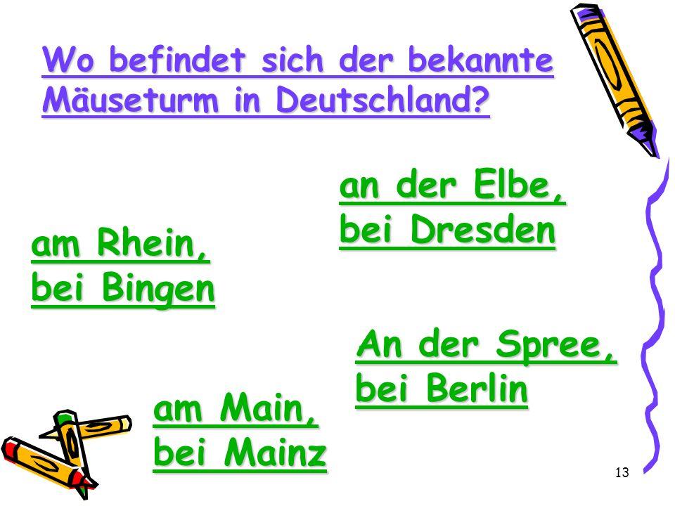 an der Elbe, bei Dresden am Rhein, bei Bingen An der Spree, bei Berlin