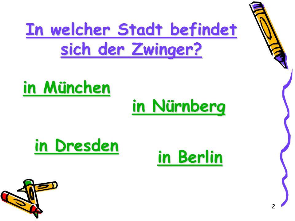 In welcher Stadt befindet sich der Zwinger