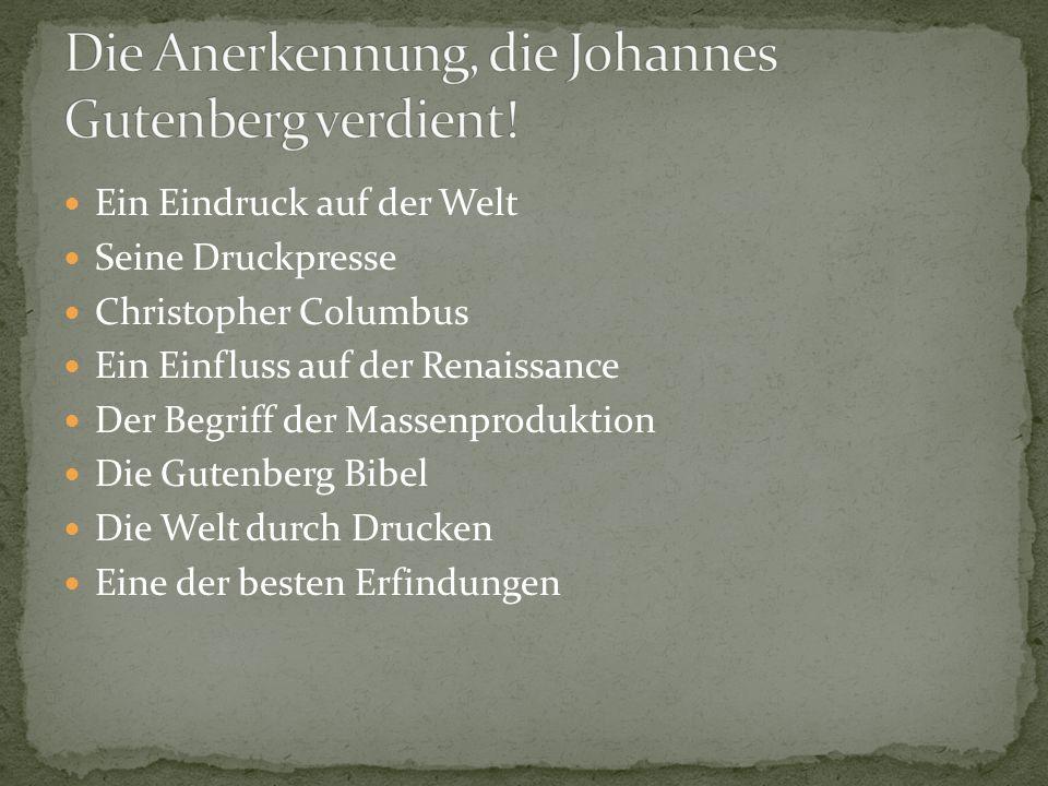 Die Anerkennung, die Johannes Gutenberg verdient!