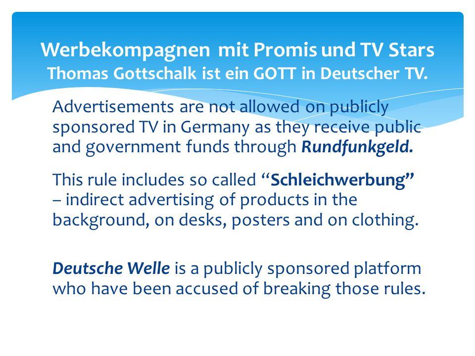 Werbekompagnen mit Promis und TV Stars Thomas Gottschalk ist ein GOTT in Deutscher TV.