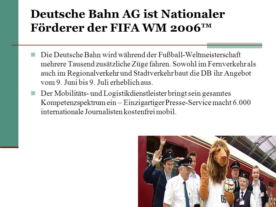 Deutsche Bahn AG ist Nationaler Förderer der FIFA WM 2006™