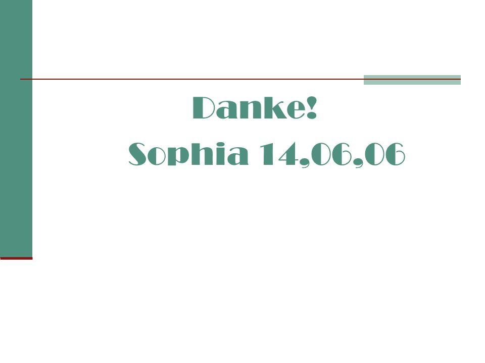 Danke! Sophia 14,06,06