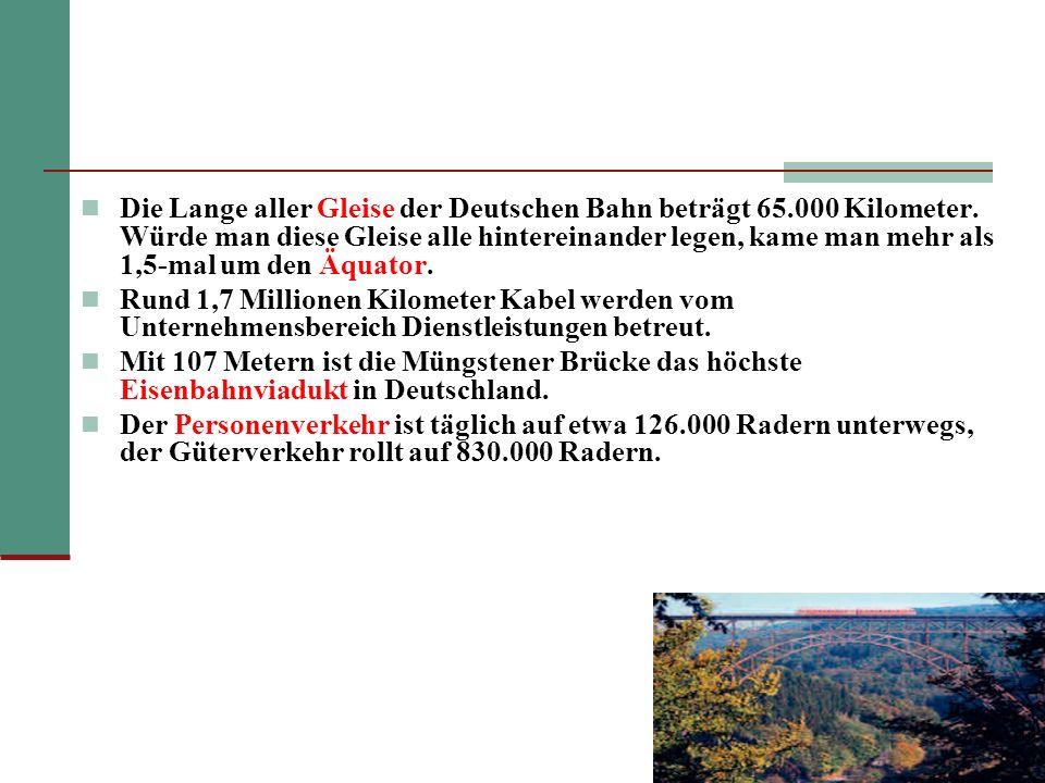 Die Lange aller Gleise der Deutschen Bahn beträgt 65. 000 Kilometer