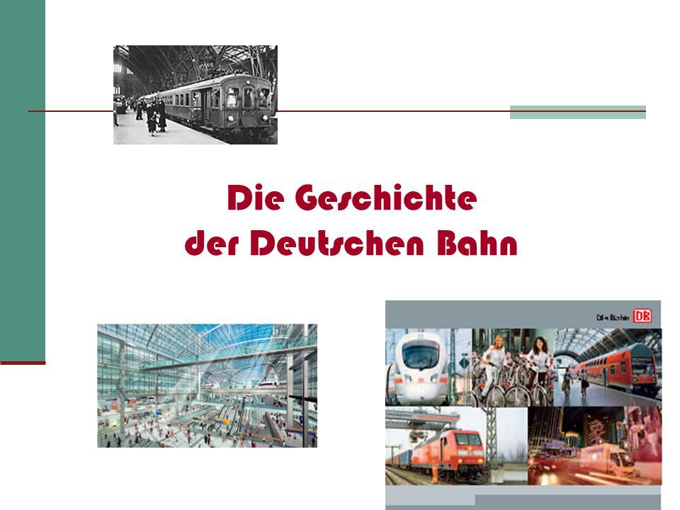 Die Geschichte der Deutschen Bahn