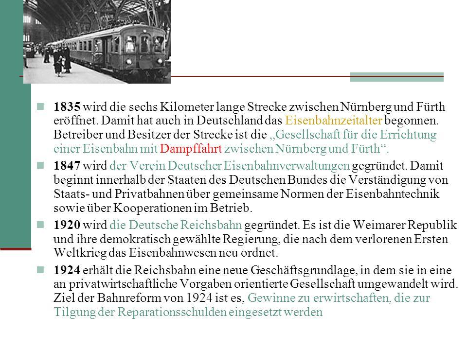 """1835 wird die sechs Kilometer lange Strecke zwischen Nürnberg und Fürth eröffnet. Damit hat auch in Deutschland das Eisenbahnzeitalter begonnen. Betreiber und Besitzer der Strecke ist die """"Gesellschaft für die Errichtung einer Eisenbahn mit Dampffahrt zwischen Nürnberg und Fürth ."""