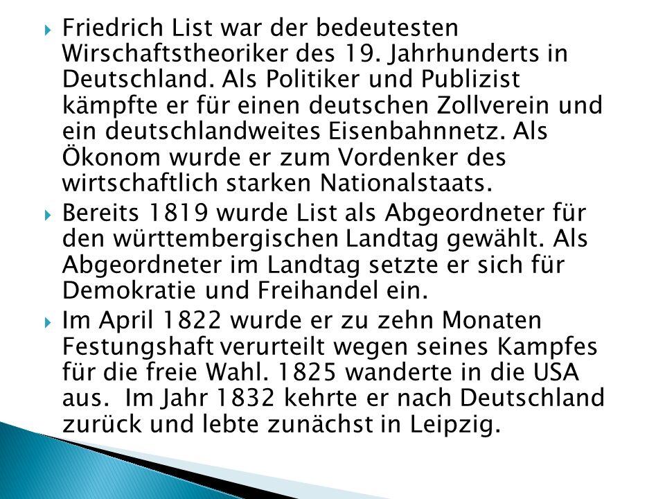 Friedrich List war der bedeutesten Wirschaftstheoriker des 19