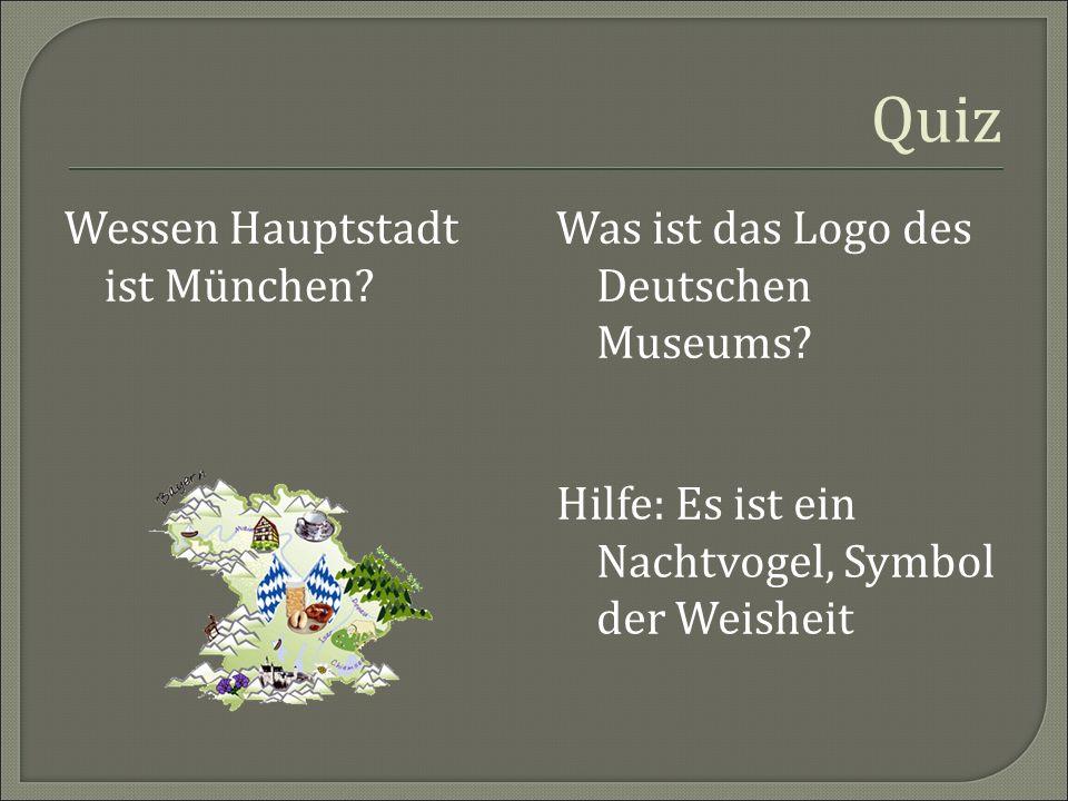 Quiz Wessen Hauptstadt ist München