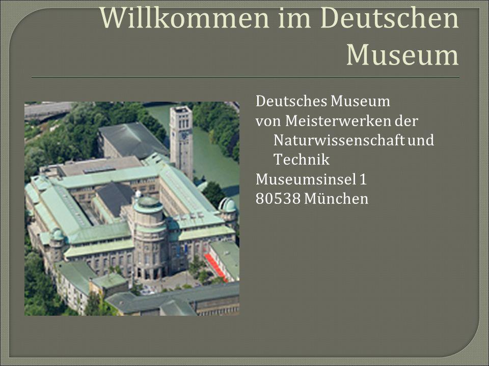 Willkommen im Deutschen Museum