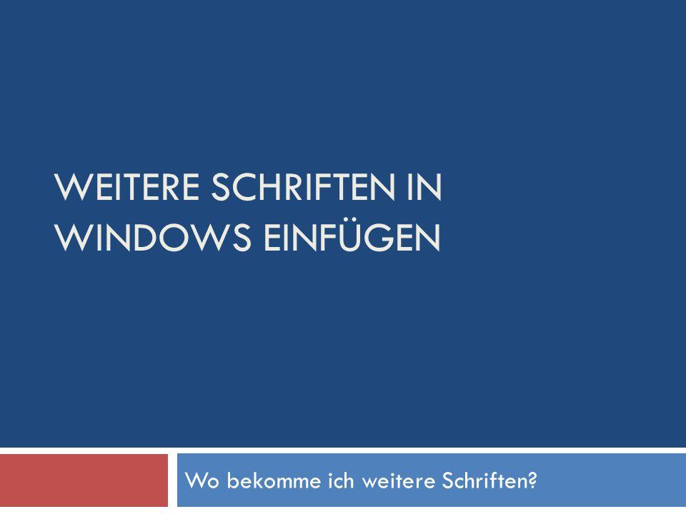 Weitere Schriften in windows einfügen