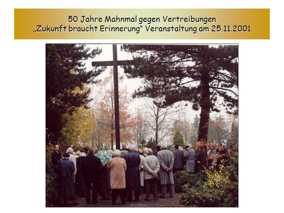 """50 Jahre Mahnmal gegen Vertreibungen """"Zukunft braucht Erinnerung Veranstaltung am 25.11.2001"""