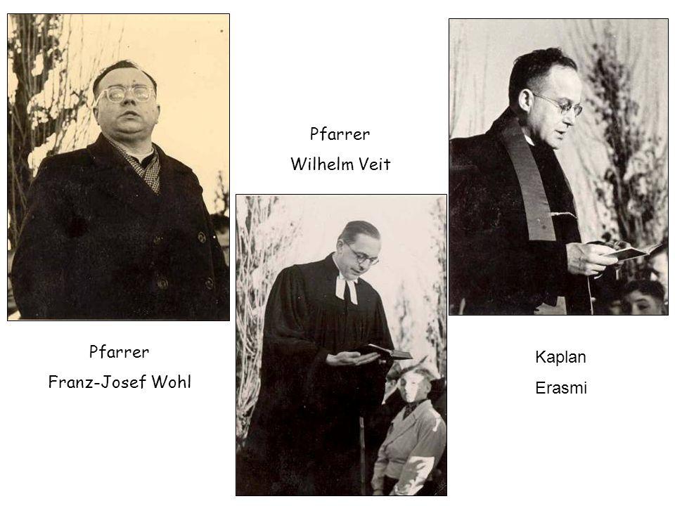 Pfarrer Wilhelm Veit Pfarrer Franz-Josef Wohl Kaplan Erasmi