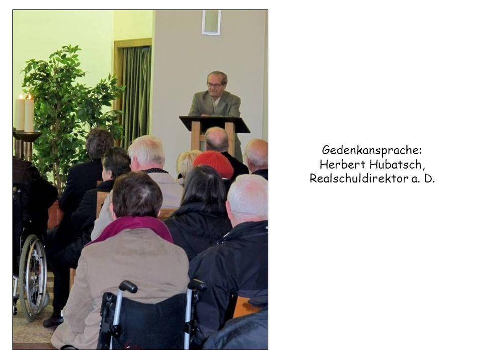 Gedenkansprache: Herbert Hubatsch, Realschuldirektor a. D.
