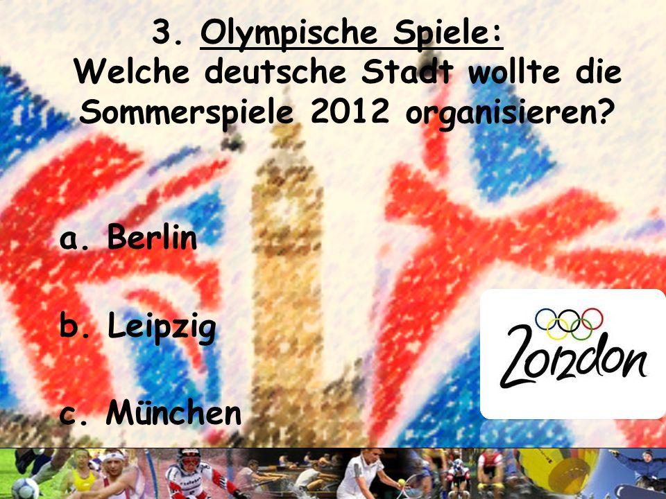 3. Olympische Spiele: Welche deutsche Stadt wollte die Sommerspiele 2012 organisieren
