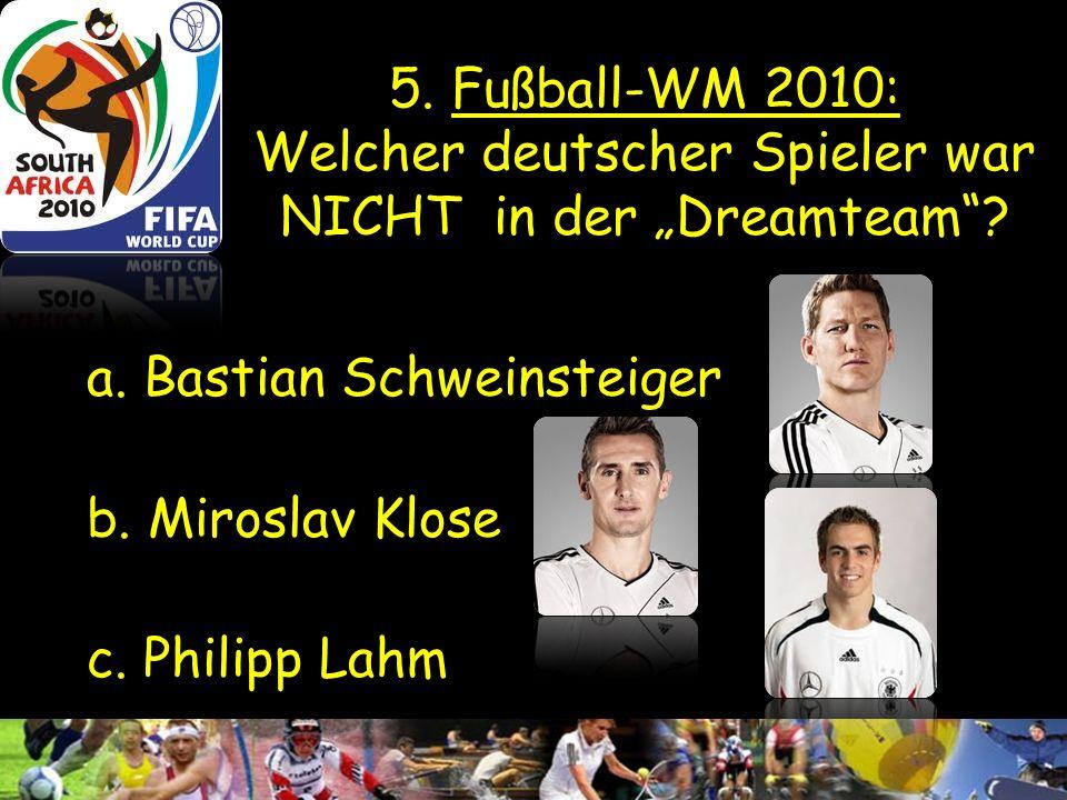 """5. Fußball-WM 2010: Welcher deutscher Spieler war NICHT in der """"Dreamteam"""
