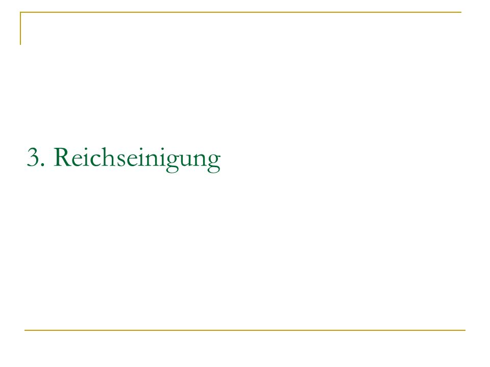 3. Reichseinigung