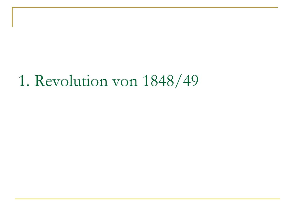 1. Revolution von 1848/49