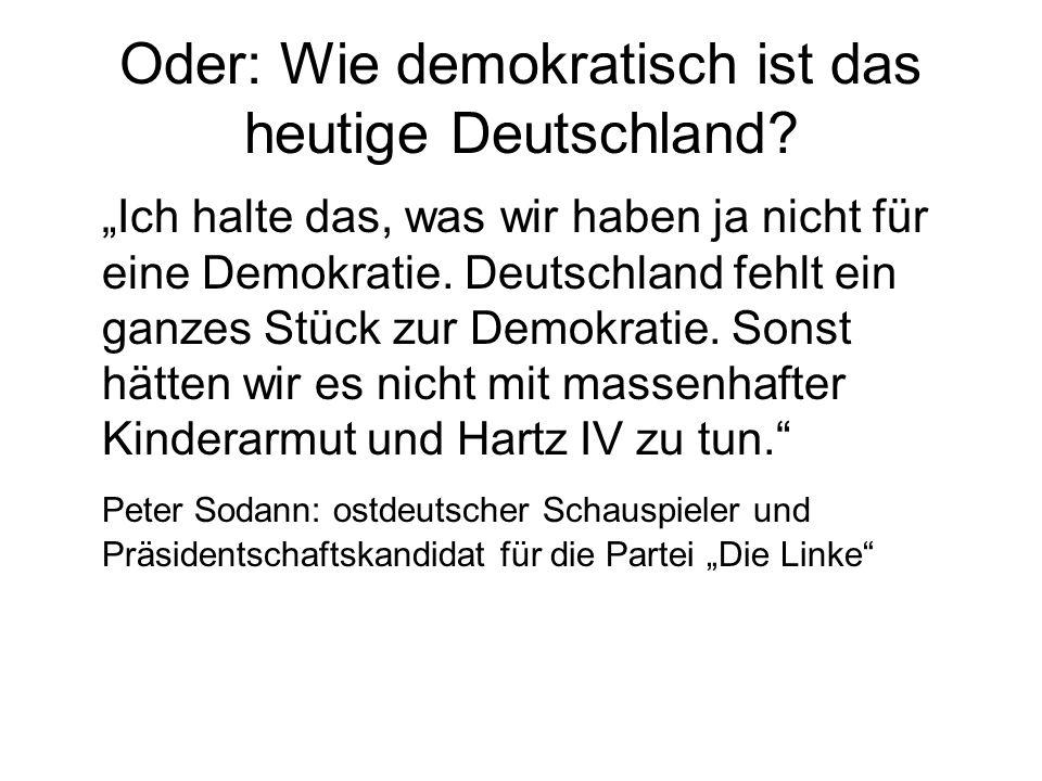 Oder: Wie demokratisch ist das heutige Deutschland