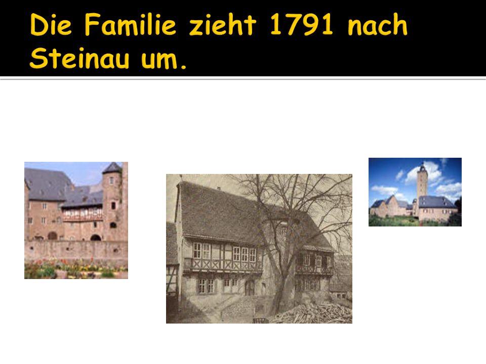 Die Familie zieht 1791 nach Steinau um.