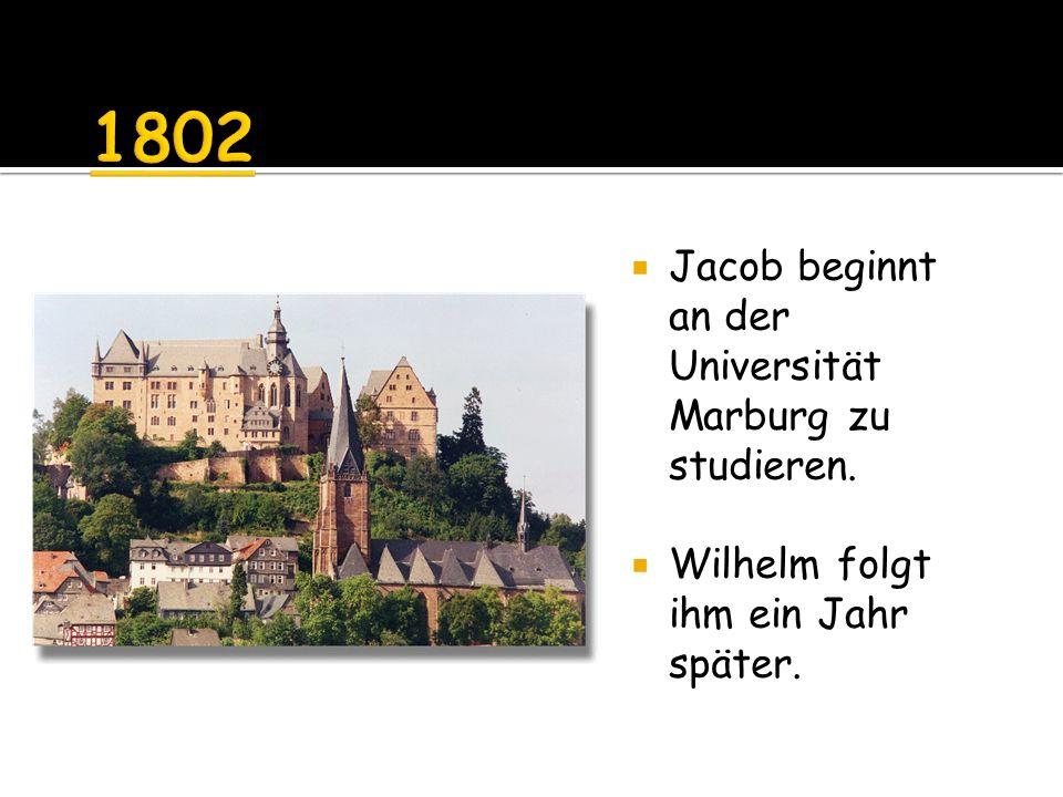 1802 Jacob beginnt an der Universität Marburg zu studieren.