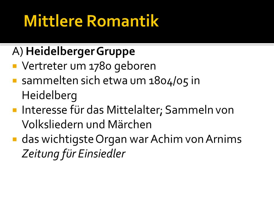 Mittlere Romantik A) Heidelberger Gruppe Vertreter um 1780 geboren