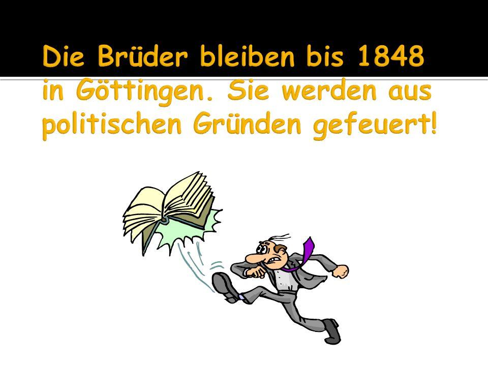 Die Brüder bleiben bis 1848 in Göttingen