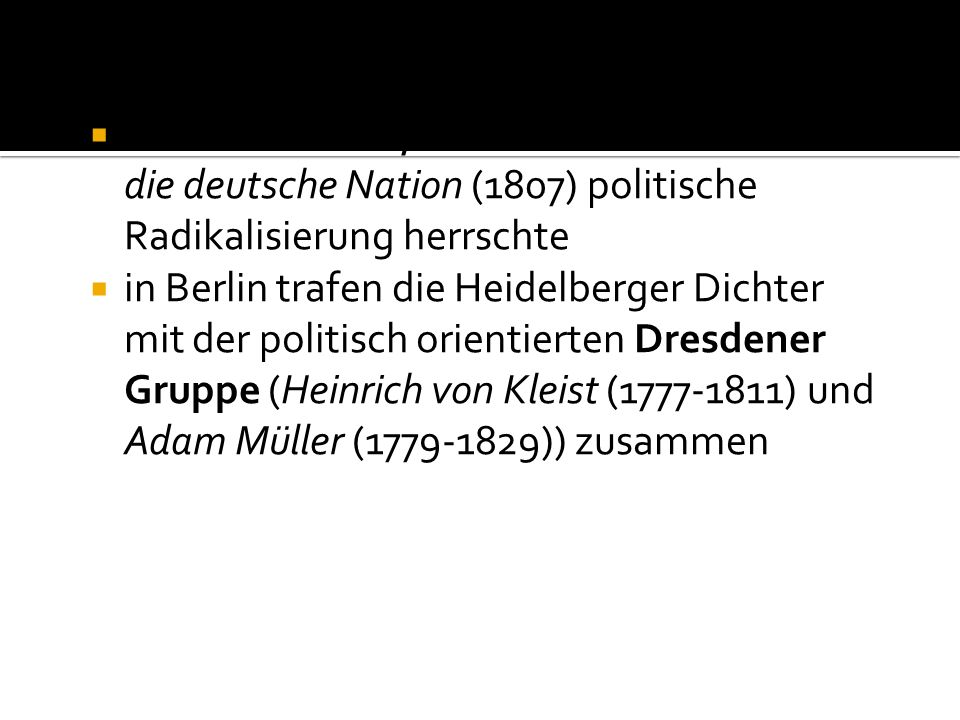 endete in Berlin, wo seit Fichtes Reden an die deutsche Nation (1807) politische Radikalisierung herrschte