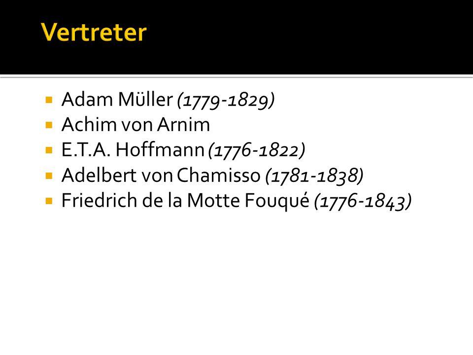 Vertreter Adam Müller (1779-1829) Achim von Arnim