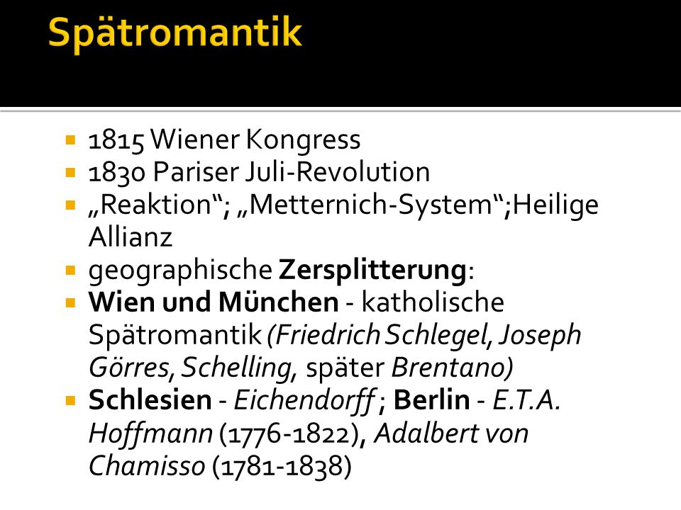 Spätromantik 1815 Wiener Kongress 1830 Pariser Juli-Revolution