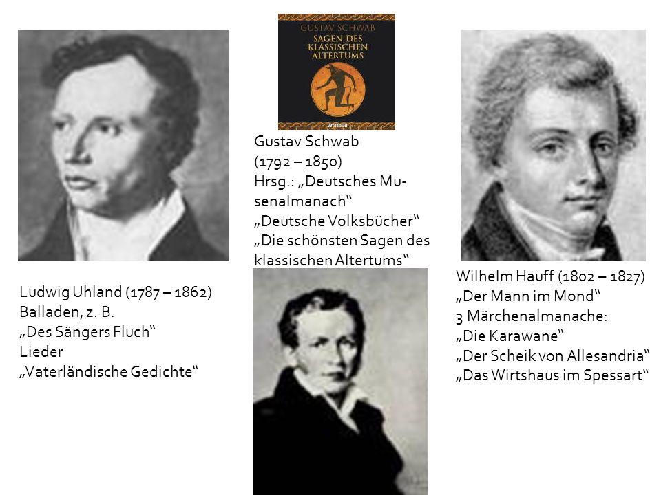 """Gustav Schwab (1792 – 1850) Hrsg.: """"Deutsches Mu- senalmanach """"Deutsche Volksbücher """"Die schönsten Sagen des."""