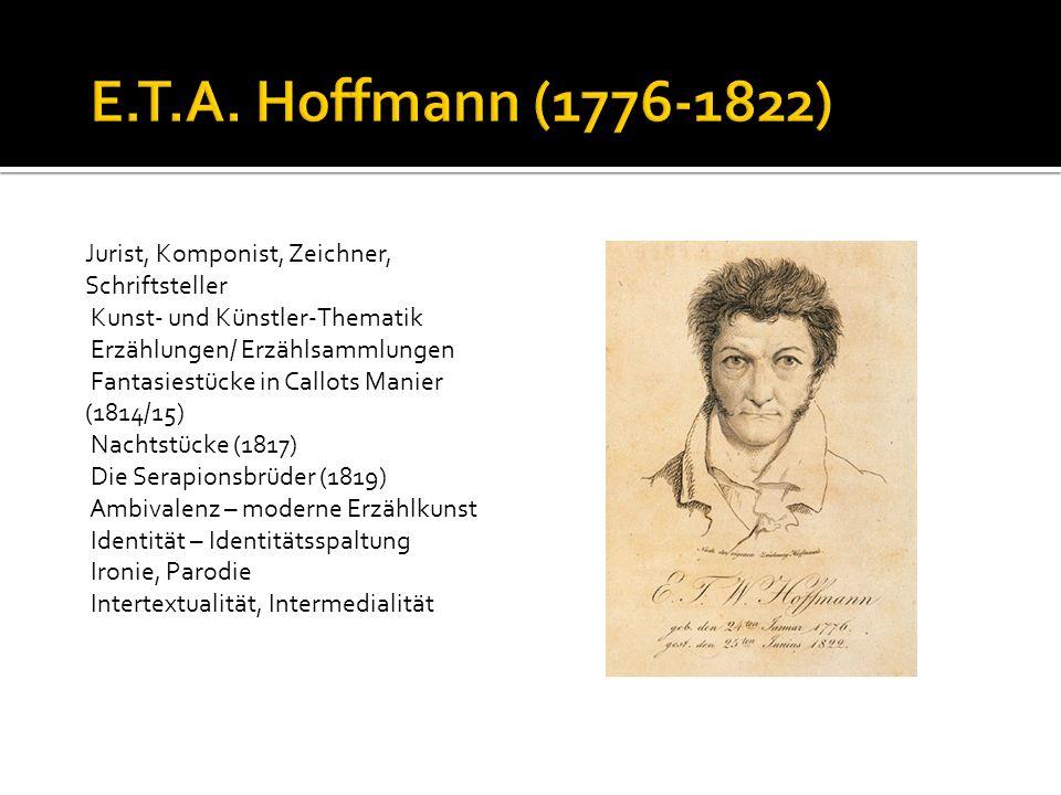 E.T.A. Hoffmann (1776-1822) Jurist, Komponist, Zeichner,