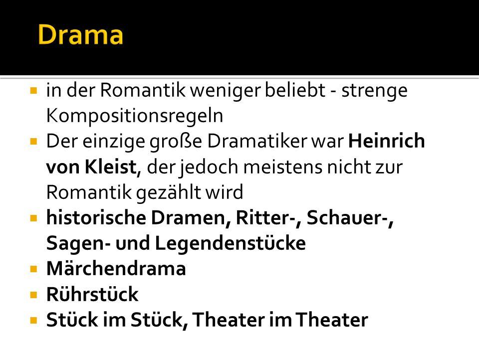 Drama in der Romantik weniger beliebt - strenge Kompositionsregeln
