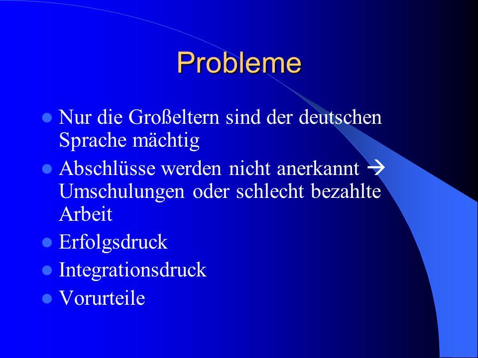 Probleme Nur die Großeltern sind der deutschen Sprache mächtig
