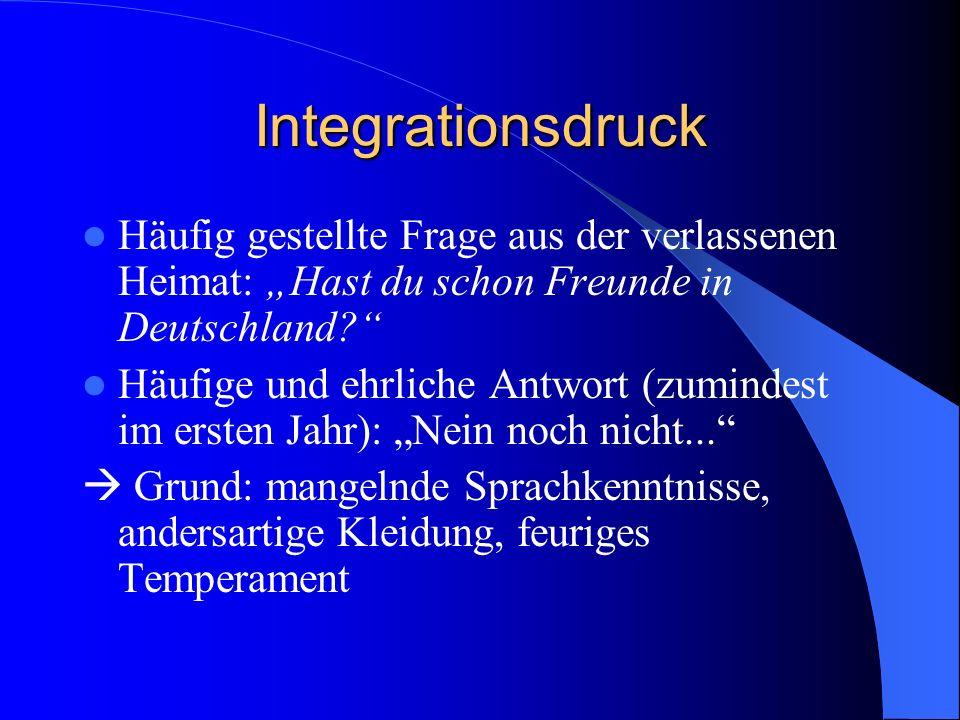 """Integrationsdruck Häufig gestellte Frage aus der verlassenen Heimat: """"Hast du schon Freunde in Deutschland"""
