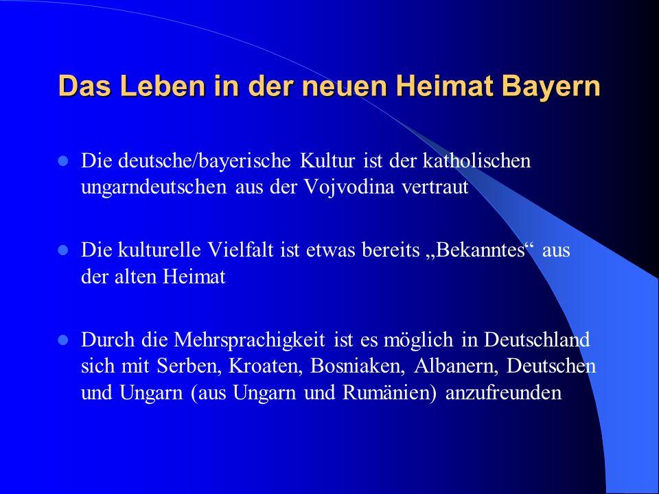 Das Leben in der neuen Heimat Bayern