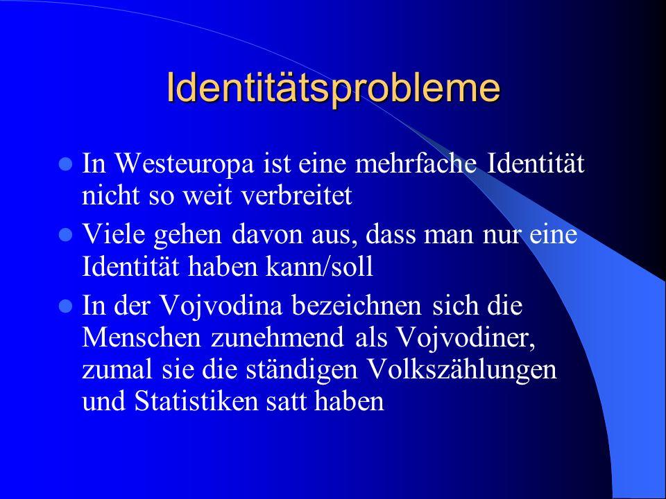 Identitätsprobleme In Westeuropa ist eine mehrfache Identität nicht so weit verbreitet.