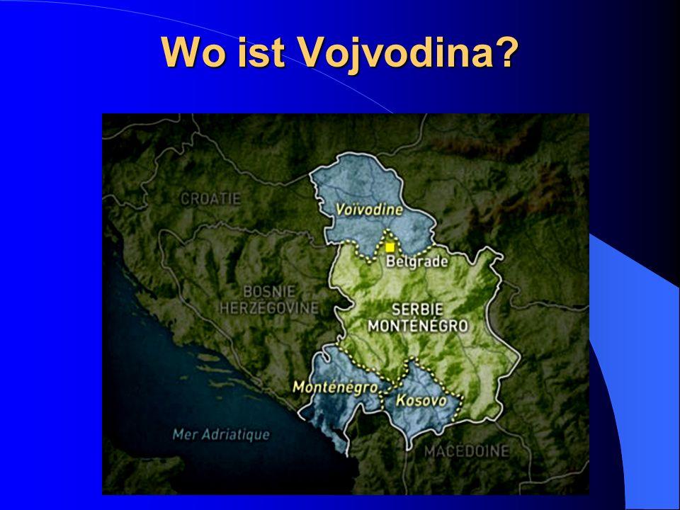 Wo ist Vojvodina