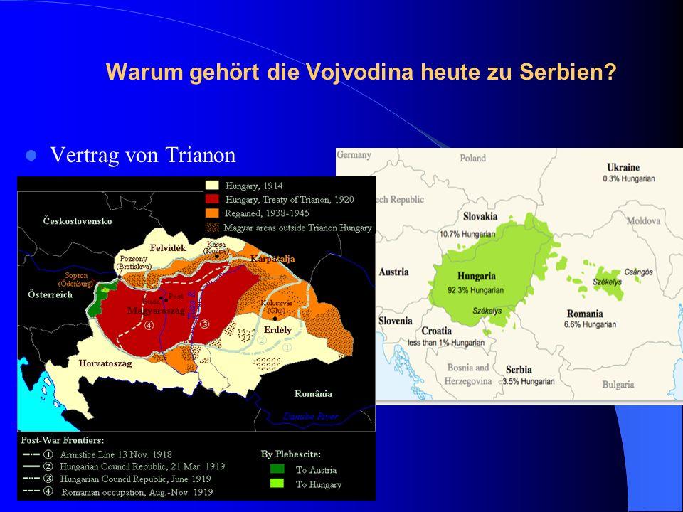 Warum gehört die Vojvodina heute zu Serbien