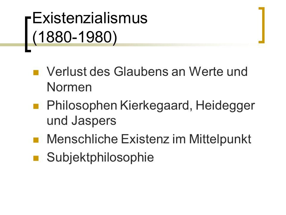 Existenzialismus (1880-1980) Verlust des Glaubens an Werte und Normen