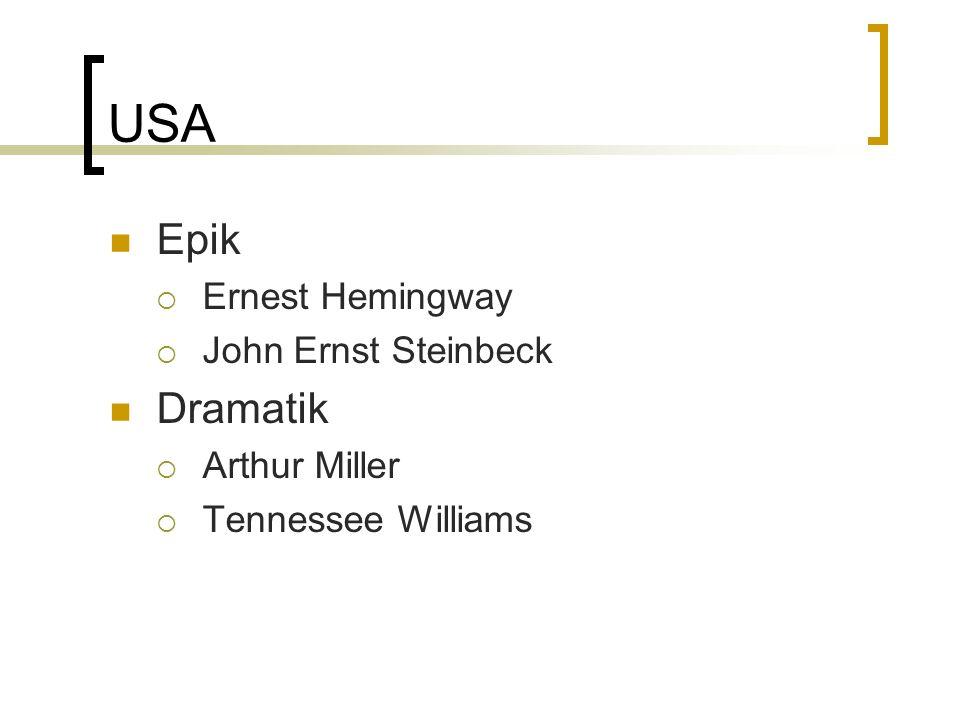 USA Epik Dramatik Ernest Hemingway John Ernst Steinbeck Arthur Miller