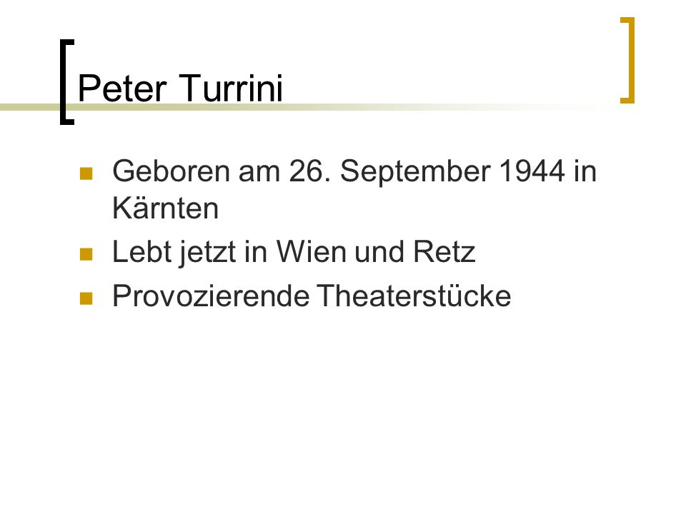 Peter Turrini Geboren am 26. September 1944 in Kärnten